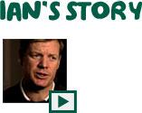 Watch Ian's story