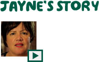 Watch Jayne's story