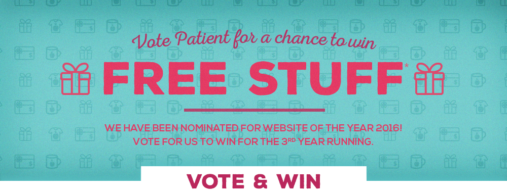 Vote Patient for a chance to win free stuff! We have been nominated for Website of the Year 2016! Vote for us to win for the 3rd year running.